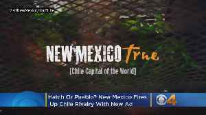 News video: Hatch Or Pueblo? New Mexico Fires Up Chile Rivalry With Ad Blasting Colorado