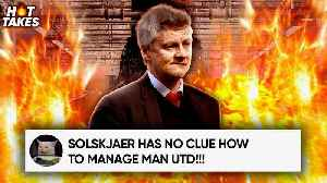 Solskjaer Will FAIL At Man United Because… - #HotTakes [Video]