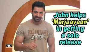 John helps 'Marjaavaan' in getting a solo release [Video]