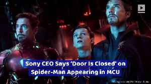 Sony CEO Says 'Door Is Closed' on Spider-Man Appearing in MCU [Video]