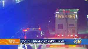 Man Killed After Being Hit By Semi On I-35 In Dallas [Video]