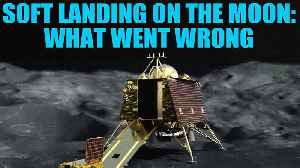 News video: How difficult is a soft landing and what went wrong with India's moon mission