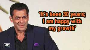 'It's been 30 years; I am happy with my growth': Salman Khan [Video]