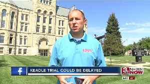 Keadle Trial Could Be Delayed [Video]