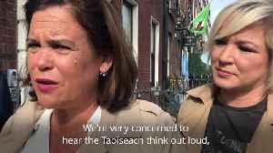 Sinn Fein leader criticises Taoiseach on Irish border checks [Video]