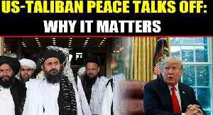 Donald Trump calls off peace talks with Taliban [Video]