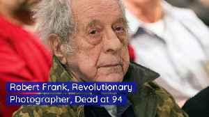Robert Frank, Revolutionary Photographer, Dead at 94 [Video]