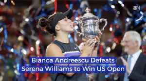 News video: Bianca Andreescu Defeats Serena Williams to Win US Open