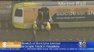 Metro Gold Line Down To A Single Track As Repairs Continue [Video]