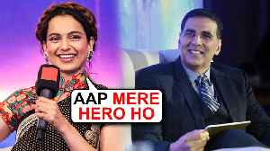 Kangana Ranaut PRAISES Akshay Kumar For Supporting Women Empowerment [Video]