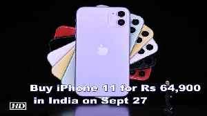 News video: Buy iPhone 11 for Rs 64,900 in India on Sept 27