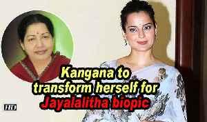 Kangana to transform herself for Jayalalitha biopic [Video]