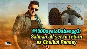 #100DaystoDabangg3: Salman Khan all set to return as Chulbul Pandey [Video]