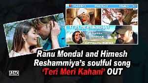 Ranu Mondal and Himesh Reshammiya's soulful song 'Teri Meri Kahani' OUT [Video]