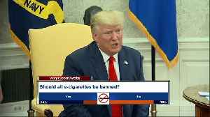President Trump to propose ban on flavorings used in e-cigarettes [Video]