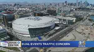 Dual Events At Chase Center, Oracle Park Raise Traffic Concerns [Video]