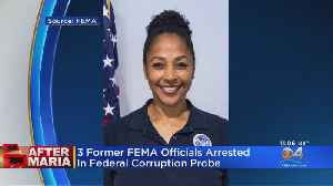 Former FEMA Officials Arrested In Federal Corruption Probe [Video]