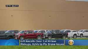 News video: GM Recalls Over 3.4 Million Pickups, SUVs To Fix Brake Issues