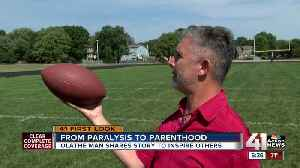 From paralysis to parenthood, Olathe man defeats the odds [Video]