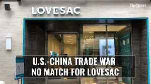 U.S.-China Trade War No Match For Lovesac [Video]