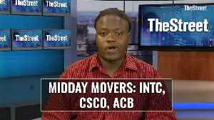 Intel, Cisco and Aurora Cannabis - Midday Market Movers [Video]