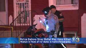 Philadelphia Police Believe Stray Bullet May Have Killed Woman [Video]