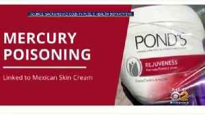 Skin Cream From Mexico Causing Mercury Poisoning [Video]