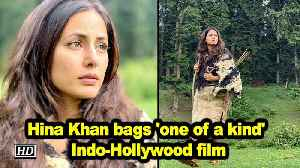 News video: Hina Khan bags 'one of a kind' Indo-Hollywood film