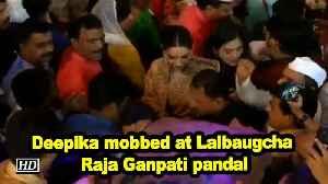 News video: Deepika Padukone mobbed at Lalbaugcha Raja Ganpati pandal