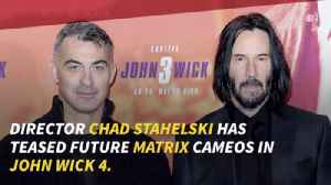 There Will Be Surprise Guests In Matrix 4 [Video]