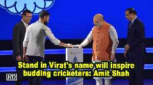 Stand in Virat's name will inspire budding cricketers: Amit Shah [Video]