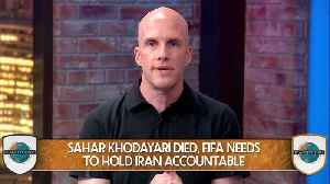 FIFA Must Ensure Change Happens In Iran [Video]