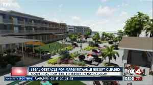 Lawsuits on Margaritaville resort plans are withdrawn [Video]