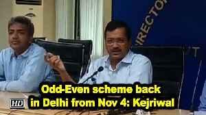 Odd-Even scheme back in Delhi from Nov 4: Kejriwal [Video]
