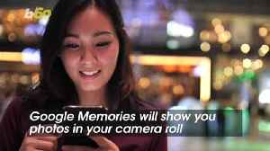 """Google Photos New Memories Feature is like Facebook's """"On this Day"""" but Different [Video]"""
