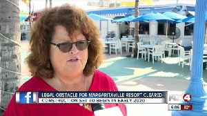 Legal obstacle for Margaritaville resort cleared [Video]