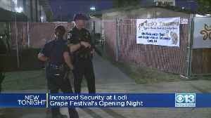 Increased Security At Lodi Grape Festival's Opening Night [Video]