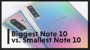 News video: What's Different Between Samsung's Biggest and Smallest Galaxy Note 10?
