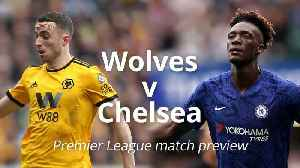 Wolves v Chelsea: Premier League match preview [Video]