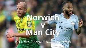 Norwich v Man City: Premier League Match Preview [Video]