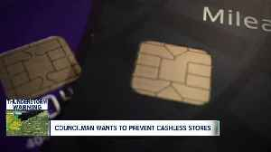 Councilman considering legislation that would clamp down on cashless businesses [Video]