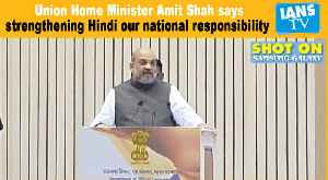Strengthening Hindi our national responsibility: Amit Shah [Video]