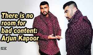 There is no room for bad content: Arjun Kapoor [Video]