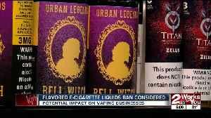 Flavored e-cigarettes liquids ban considered [Video]