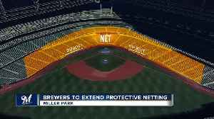 Milwaukee Brewers to extend protective netting [Video]