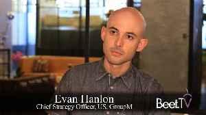 GroupM's Hanlon Wants To Solve The Identity 'Quagmire' [Video]