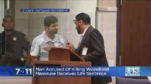 Man Accused Of Killing Woodland Masseuse Receives Life Sentence [Video]
