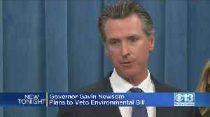 Gov. Gavin Newsom To Veto Environmental Bill [Video]