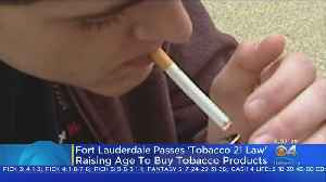 Fort Lauderdale Raises Age To Buy Tobacco Products [Video]