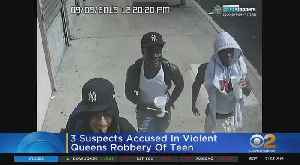 3 Suspects Accused In Violent Queens Robbery Of Teen [Video]